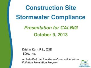 Construction Site Stormwater Compliance Presentation for CALBIG October 9, 2013
