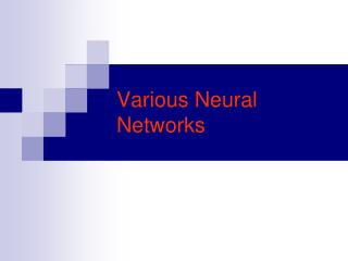 Various Neural Networks