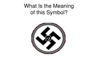 What Is the Meaning  of this Symbol?