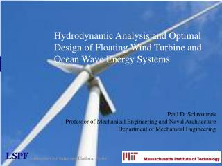 Hydrodynamic Analysis and Optimal Design of Floating Wind Turbine and Ocean Wave Energy Systems