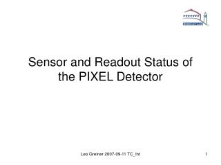 Sensor and Readout Status of the PIXEL Detector