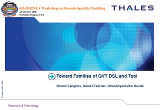 Toward Families of QVT DSL and Tool Benoît Langlois, Daniel Exertier, Ghanshyamsihn Devda