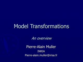 Model Transformations An overview