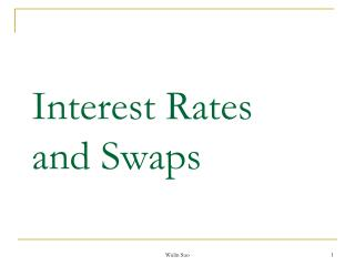 Interest Rates  and Swaps