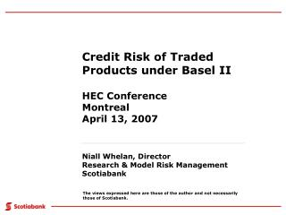 Credit Risk of Traded Products under Basel II  HEC Conference Montreal April 13, 2007