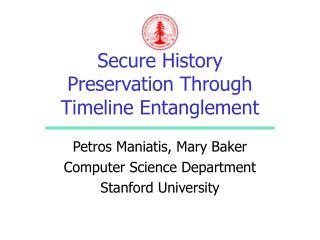 Secure History Preservation Through Timeline Entanglement