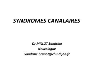 SYNDROMES CANALAIRES