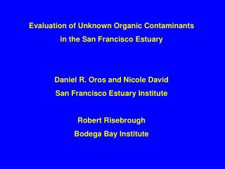 Evaluation of Unknown Organic Contaminants in the San Francisco Estuary