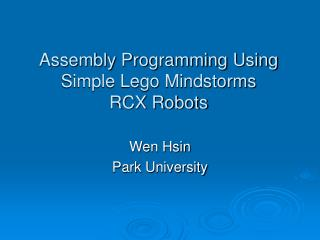 Assembly Programming Using  Simple Lego Mindstorms  RCX Robots