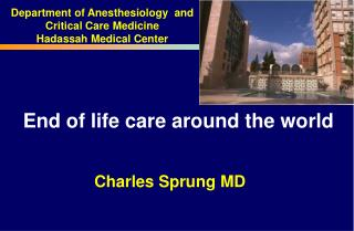 End of life care around the world Charles Sprung MD