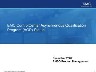 EMC ControlCenter Asynchronous Qualification Program (AQP) Status