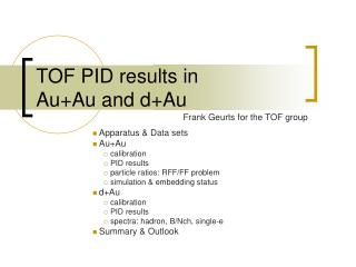 TOF PID results in Au+Au and d+Au