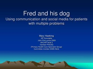 Fred and his dog  Using communication and social media for patients with multiple problems