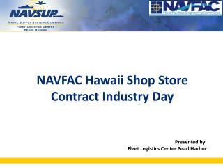 Presented by: Fleet Logistics Center Pearl Harbor