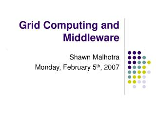 Grid Computing and Middleware