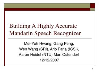 Building A Highly Accurate Mandarin Speech Recognizer