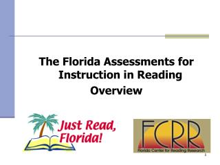 The Florida Assessments for Instruction in Reading Overview