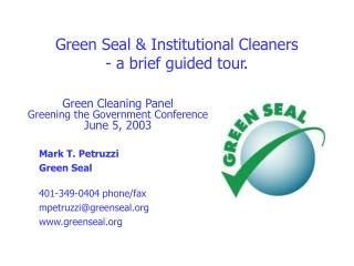 Green Seal & Institutional Cleaners - a brief guided tour.