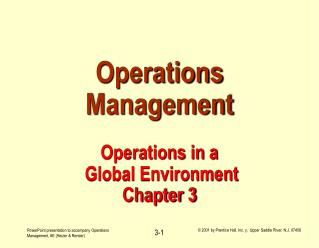 Operations Management Operations in a  Global Environment Chapter 3