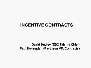 INCENTIVE CONTRACTS