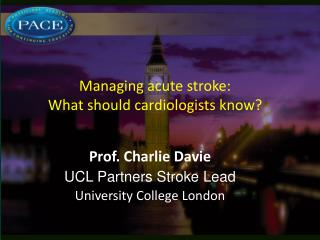 Managing acute stroke:  What should cardiologists know?