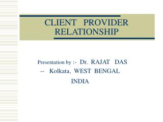 CLIENT   PROVIDER  RELATIONSHIP