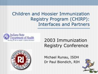 Children and Hoosier Immunization Registry Program (CHIRP): Interfaces and Partners