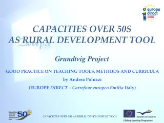 CAPACITIES OVER 50S  AS RURAL DEVELOPMENT TOOL Grundtvig Project