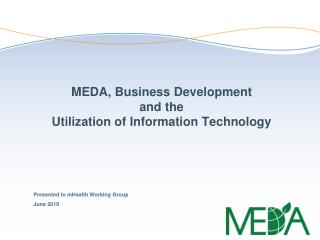 MEDA, Business Development and the Utilization of Information Technology