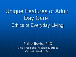Unique Features of Adult Day Care: Ethics of Everyday Living