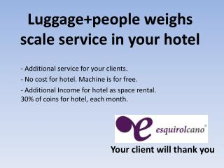 Luggage+people  weighs scale service in your hotel