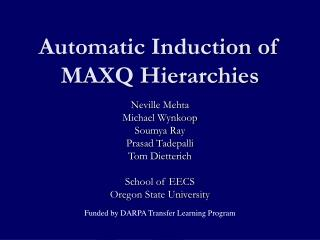Automatic Induction of MAXQ Hierarchies
