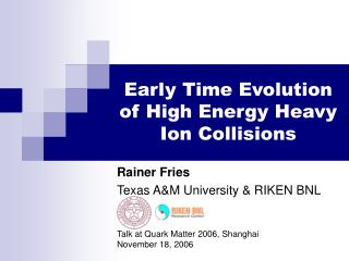 Early Time Evolution of High Energy Heavy Ion Collisions