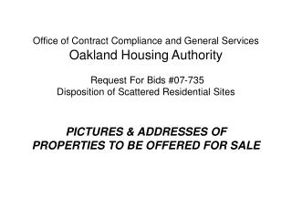 Oakland Housing Authority RFB #07-735 Property location: 1617- 50 TH  Avenue, Oakland, CA 94601