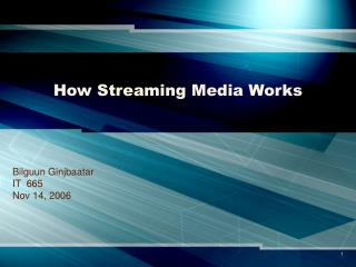 How Streaming Media Works