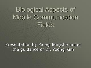 Biological Aspects of Mobile Communication Fields