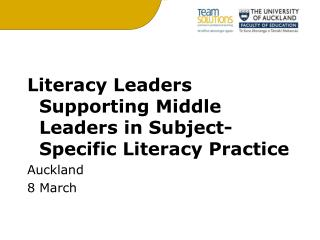 Literacy Leaders Supporting Middle Leaders in Subject-Specific Literacy Practice Auckland 8 March
