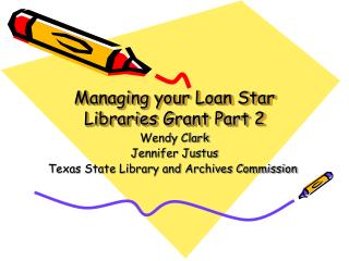Managing your Loan Star Libraries Grant Part 2