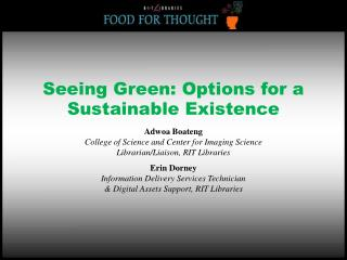 Seeing Green: Options for a Sustainable Existence