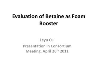 Evaluation of Betaine as Foam Booster