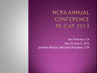 NCRA Annual conference  re-cap 2013