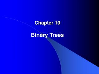 Chapter 10 Binary Trees