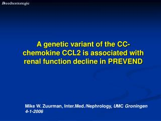 A genetic variant of the CC-chemokine CCL2 is associated with renal function decline in PREVEND