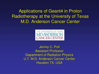 Jerimy C. Polf Assistant Professor Department of Radiation Physics