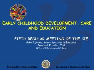 EARLY CHILDHOOD DEVELOPMENT, CARE AND EDUCATION