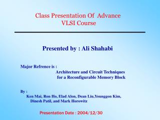 Class Presentation Of  Advance  VLSI Course