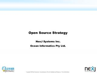 Open Source Strategy NexJ Systems Inc. Ocean Informatics Pty Ltd.
