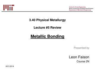 3.40 Physical Metallurgy Lecture #5 Review Metallic Bonding