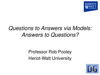 Questions to Answers via Models: Answers to Questions?