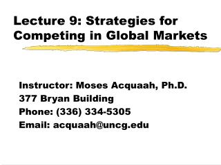 Lecture 9: Strategies for Competing in Global Markets